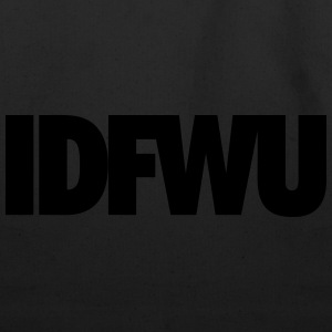 idfwu T-Shirts - Eco-Friendly Cotton Tote