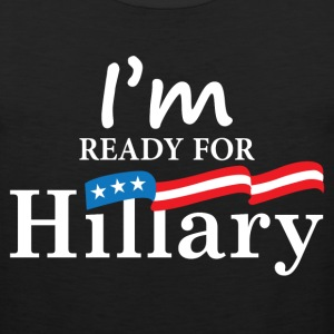 I'm Ready For Hillary 2016 T-Shirts - Men's Premium Tank