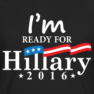 I'm Ready For Hillary 2016 Women's T-Shirts - Men's Premium Long Sleeve T-Shirt