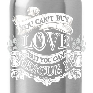 Animal rescue T-shirt - You can't buy love - Water Bottle