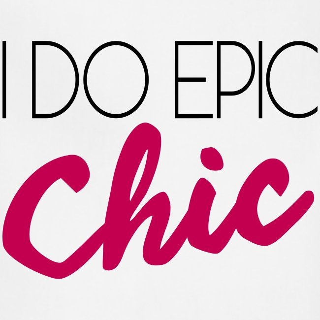 I Do Epic Chic!