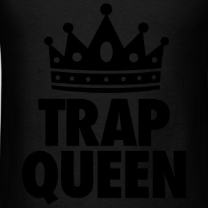 Trap Queen Tanks - Men's T-Shirt
