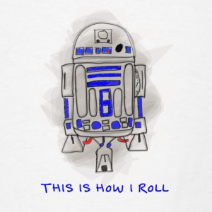R2D2 This is How I Roll   - Men's T-Shirt