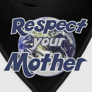 Earth day respect mother earth - Bandana