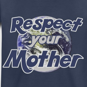 Earth day respect mother earth - Toddler Premium T-Shirt