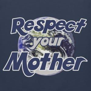 Earth day respect mother earth - Men's Premium Tank