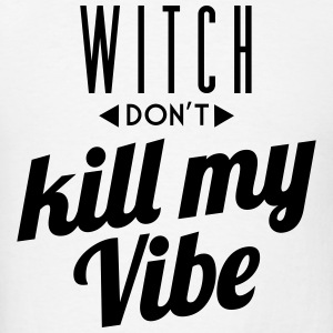 Witch Don't Kill My Vibe Sportswear - Men's T-Shirt