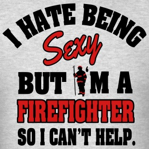 I'm a sexy firefighter Hoodies - Men's T-Shirt