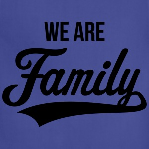 We Are Family T-Shirts - Adjustable Apron