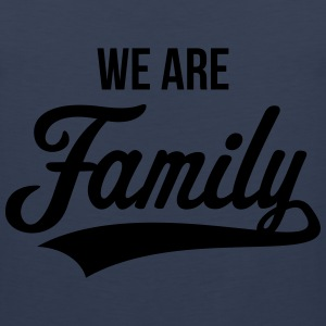 We Are Family T-Shirts - Men's Premium Tank