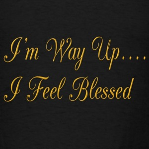I Feel Blessed - Men's T-Shirt