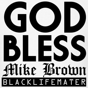 God Bless Mike Brown, #blacklivemater Sportswear - Men's T-Shirt