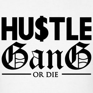 Hustle Gang Or Die Sportswear - Men's T-Shirt