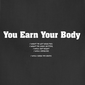 You Earn Your Body - Adjustable Apron