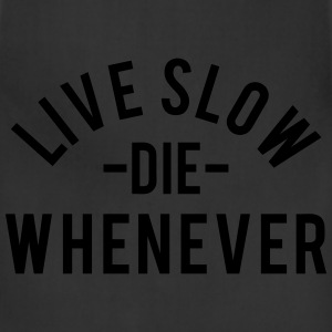 Live Slow T-Shirts - Adjustable Apron