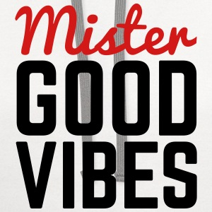 Mister Good vibes T-Shirts - Contrast Hoodie