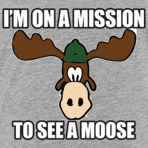 Mission To See a Moose Vacation Sweatshirts - Toddler Premium T-Shirt