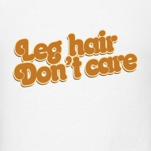 summertime feminist leg hair don't care - Men's T-Shirt