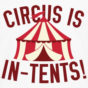 Circus Is In-Tents! - Men's Premium Long Sleeve T-Shirt