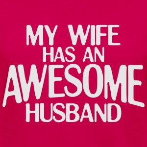 MY WIFE HAS AN AWESOME HUSBAND HOODIE - Women's Premium Long Sleeve T-Shirt
