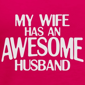 MY WIFE HAS AN AWESOME HUSBAND HOODIE - Women's Premium Tank Top