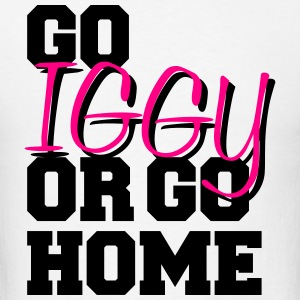 Go Iggy Or Go Home Sportswear - Men's T-Shirt