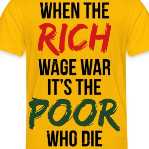 When The Rich Wage War Kids' Shirts - Toddler Premium T-Shirt