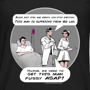 Needs Pussy Stat! - Men's Premium Long Sleeve T-Shirt