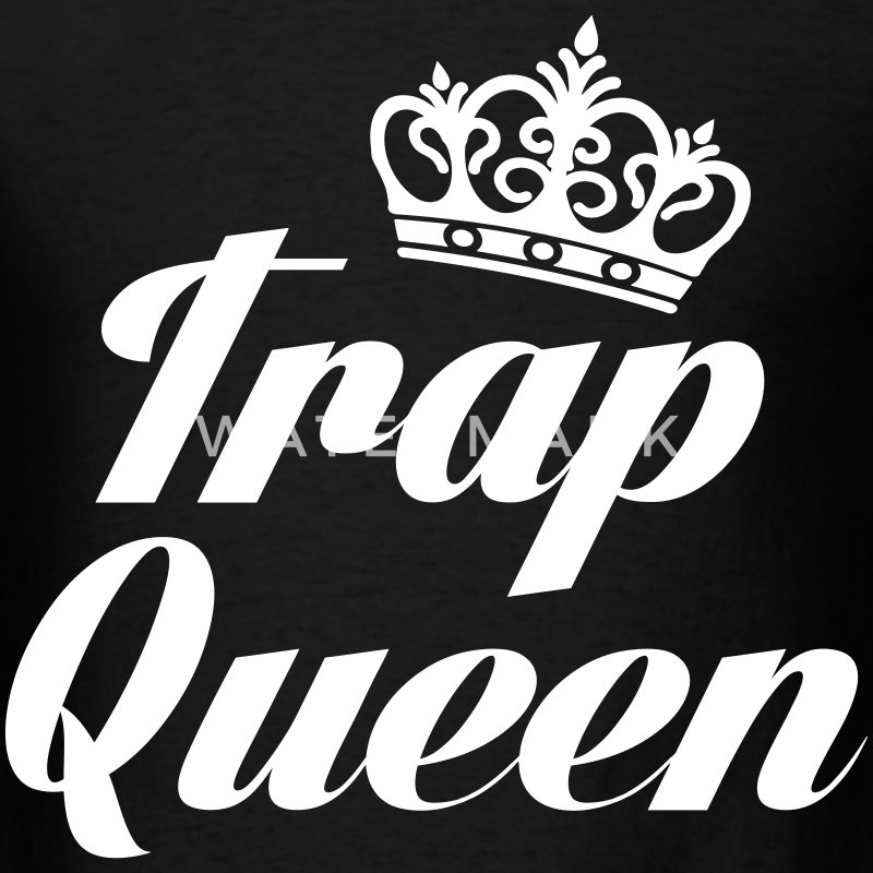 Trap Queen T-Shirts - Men's T-Shirt