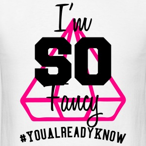 I'm So Fancy Sportswear - Men's T-Shirt