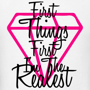 First Things First I'm The Realest Sportswear - Men's T-Shirt