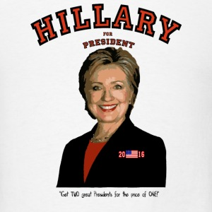Hillary:TWO great Presidents...for the price of 1! Tanks - Men's T-Shirt