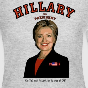 Hillary:TWO great Presidents...for the price of 1! T-Shirts - Women's Long Sleeve Jersey T-Shirt