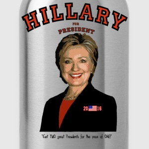 Hillary:TWO great Presidents...for the price of 1! T-Shirts - Water Bottle