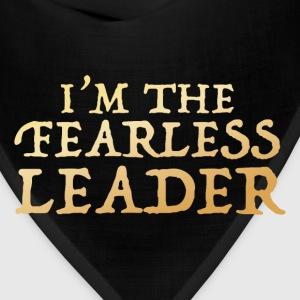 im the fearless leader T-Shirts - Bandana