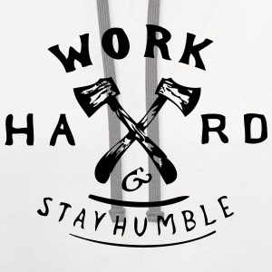 Work hard and Stay Humble T-Shirts - Contrast Hoodie