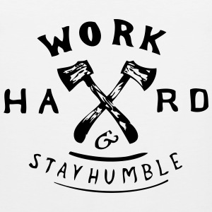 Work hard and Stay Humble T-Shirts - Men's Premium Tank