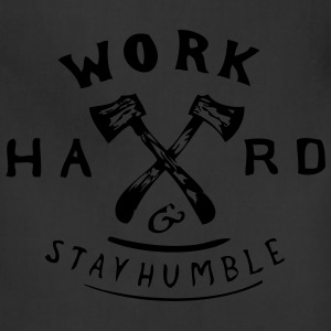 Work hard and Stay Humble T-Shirts - Adjustable Apron