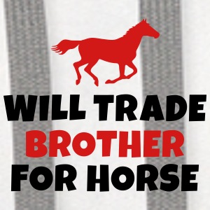 Will trade brother for horse Mugs & Drinkware - Contrast Hoodie