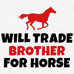 Will trade brother for horse Mugs & Drinkware - Men's T-Shirt