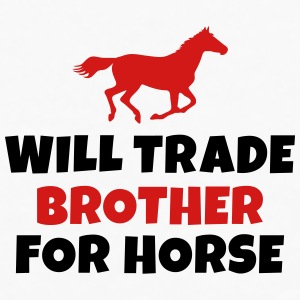 Will trade brother for horse Mugs & Drinkware - Men's Premium Long Sleeve T-Shirt