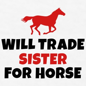 Will trade Sister for horse Mugs & Drinkware - Men's T-Shirt