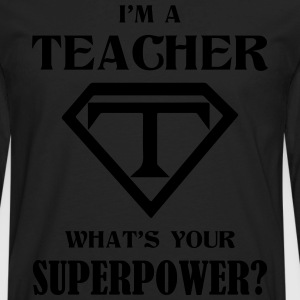 I Am A Teach What Is Your Superpower? Women's T-Shirts - Men's Premium Long Sleeve T-Shirt