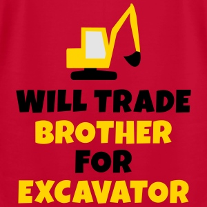Will trade brother for excavator Sweatshirts - Men's T-Shirt by American Apparel