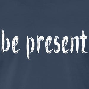 Be_Present_Design_White Tanks - Men's Premium T-Shirt