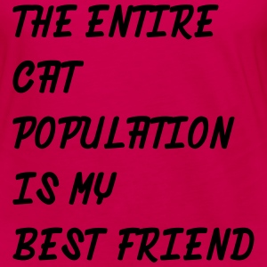 The Entire Cat Population Is My Best Friend Women's T-Shirts - Women's Premium Long Sleeve T-Shirt