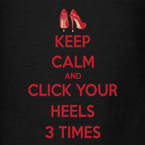 Keep Calm and Click Your Heels Hoodies - Men's T-Shirt