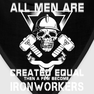 Ironworker T-shirt - Few become Ironworkers - Bandana