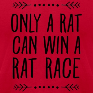 Only A Rat Can Win A Rat Race Long Sleeve Shirts - Men's T-Shirt by American Apparel