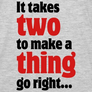 It takes two to make a thing go right... Hoodies - Men's Premium Long Sleeve T-Shirt